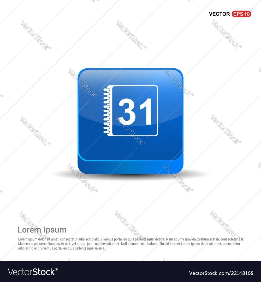 Calendar Icon - 3D Blue Button Royalty Free Vector Image 3D Calendar Icon Vector