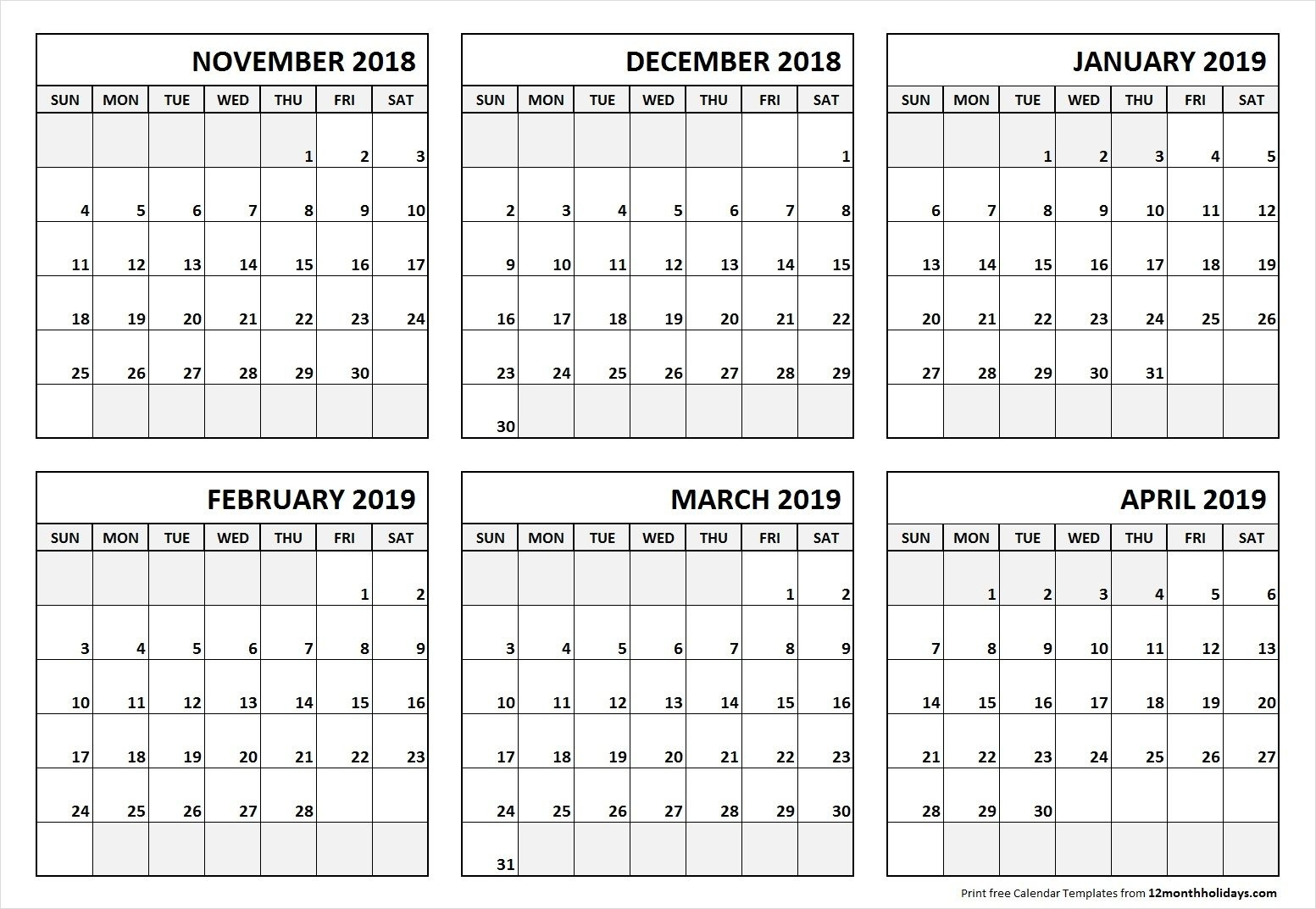 6 Month Calendar November 2018 To April 2019   November 2018 To 6 Month Calendar Blank