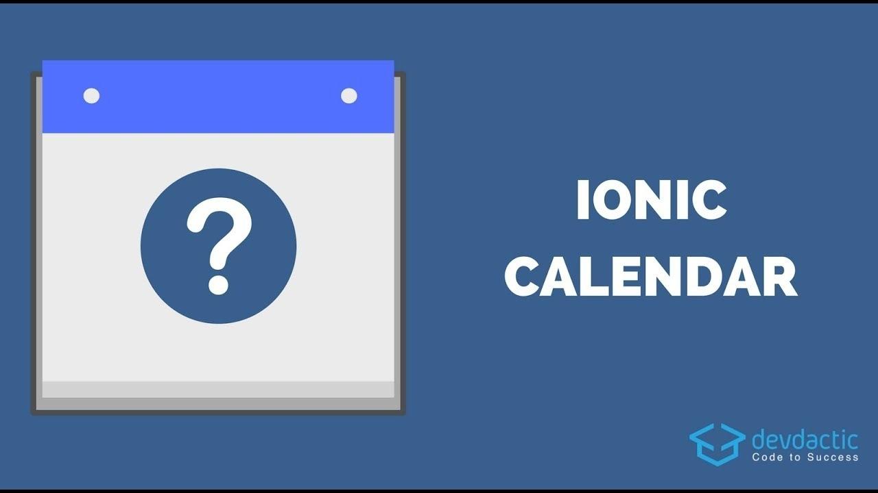 Building A Calendar For Ionic With Angular Calendar - Youtube Ionic 3 Calendar Template