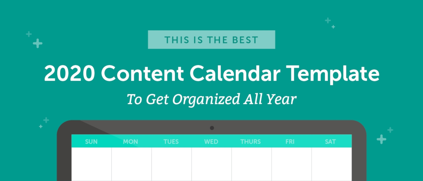 The Best 2020 Content Calendar Template: Get Organized All Year Impressive Calendar Template That Can Be Wrote On