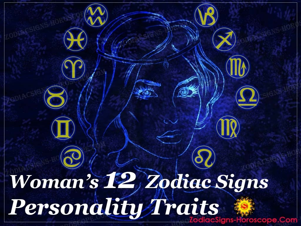 Woman: Typical Traits Of Each Woman'S Zodiac Signs | Zsh Zodiac Calendar Personality Traits