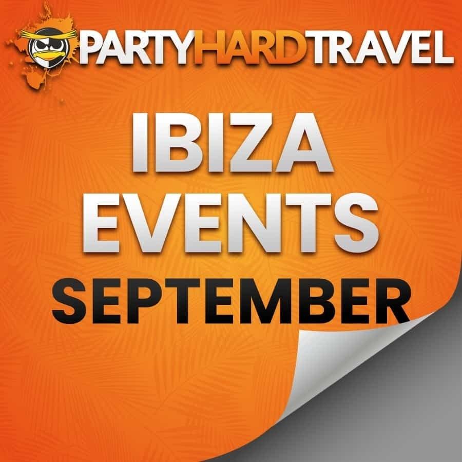 Ibiza Events Calendar - September 2021   Party Hard Travel September 2021 Events