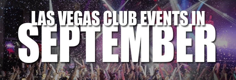 Las Vegas Club Events In September 2021 - No Cover Nightclubs September 2021 Events